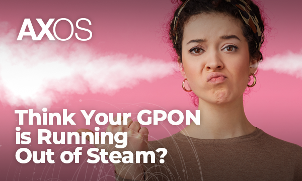 blog_GPON_out_of_steam